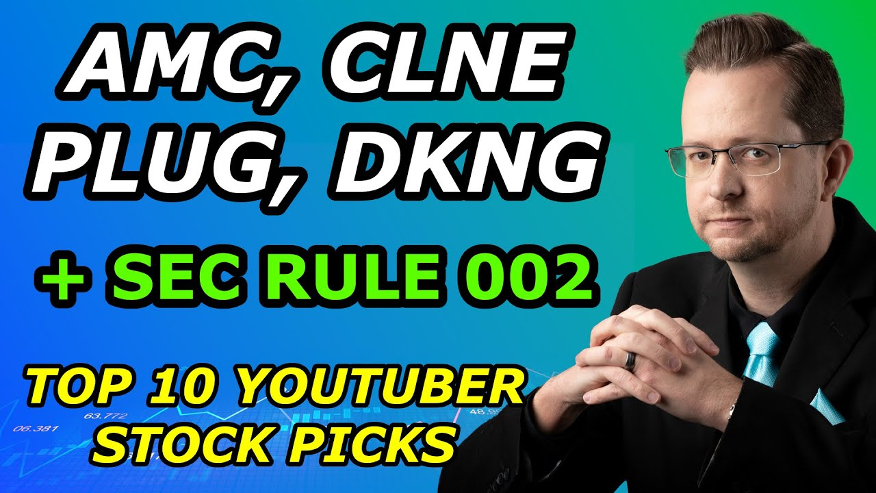Download AMC, CLNE, PLUG, DKNG - PLUS SEC RULE 002 - Top 10 YouTuber Stock Picks for Monday, June 21, 2021