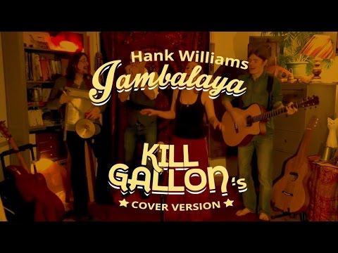 Kill Gallon - Jambalaya (acoustic cover)