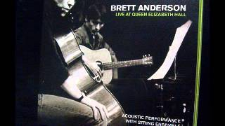 BRETT ANDERSON - LIVE AT QUEEN ELIZABETH HALL