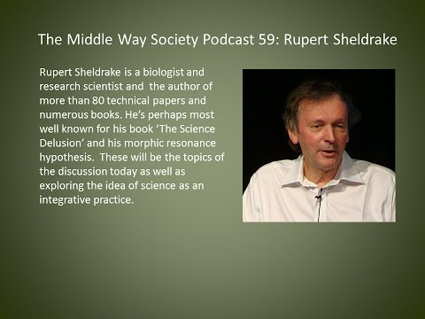 Rupert Sheldrake on Science and the Middle Way