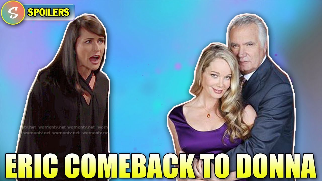 Eric discovers Quinn's schemes, comeback to Donna | Bold and the Beautiful Spoilers