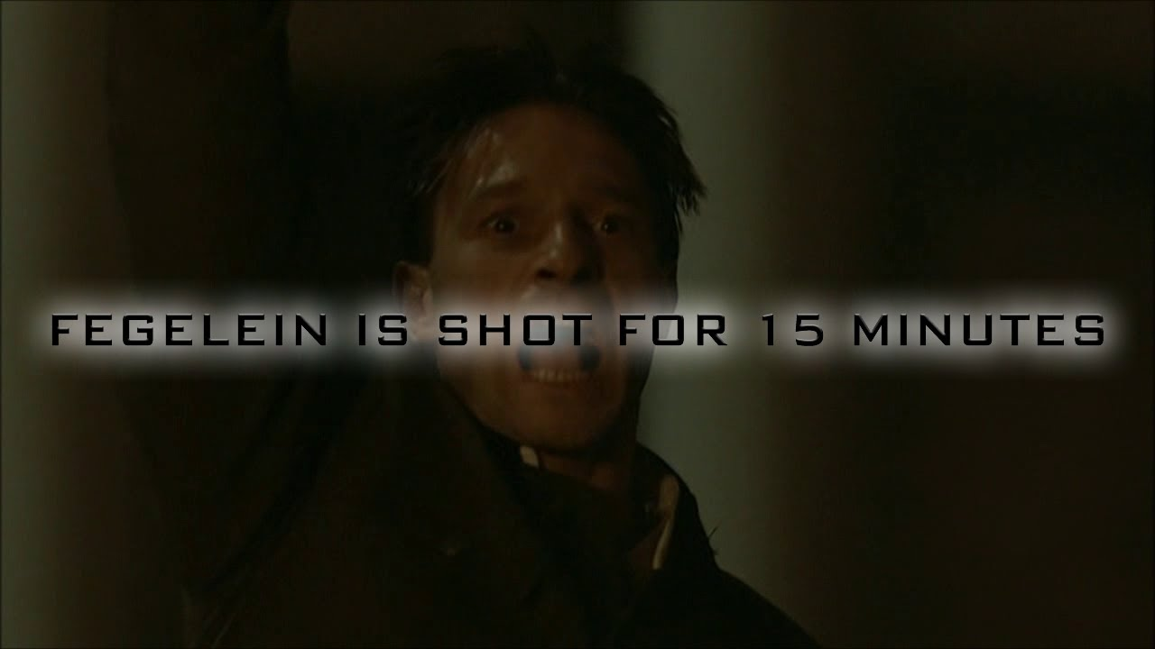 Fegelein is shot for 15 minutes