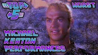 Top 5 Worst Michael Keaton Performances