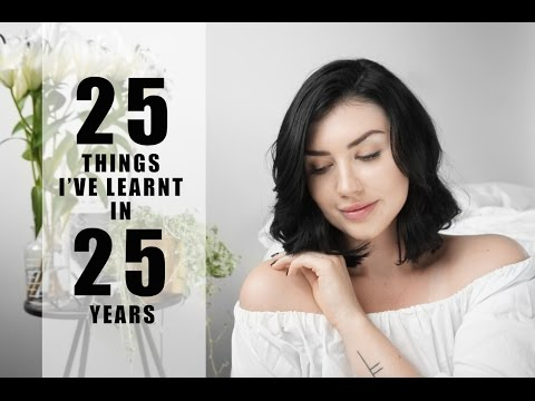 25 Things I've Learnt In 25 Years // Rachel Aust