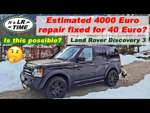 Land Rover Discovery 3  Estimated 4000 Euro repair for 40 Euro fixed?  Is this possible?