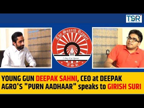 """YOUNG GUN DEEPAK SAHNI, CEO at DEEPAK AGRO'S """"PURN AADHAAR"""" speaks to GIRISH SURI"""