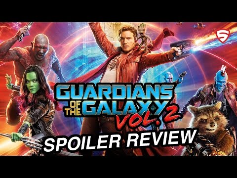 Guardians of the Galaxy Vol. 2 Spoiler Review