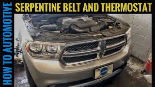 How to Replace the Thermostat and Serpentine Belt on a 2011 and Newer Dodge Durango with 3.6L Engine