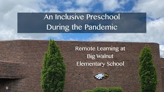 An Inclusive Preschool During the Pandemic: Remote Learning at Big Walnut Elementary School
