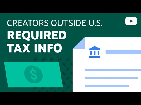 Important Update: Tax Info Required for ALL Monetizing Creators OUTSIDE of the United States