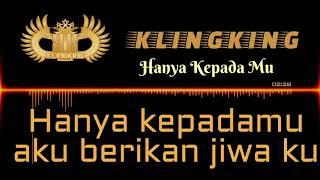 Hanya Kepada Mu ( Klingking BAND  Official ) Video lirik