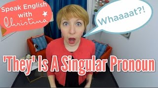"""They"" Is A Singular Pronoun In English! - English Grammar Lessons"