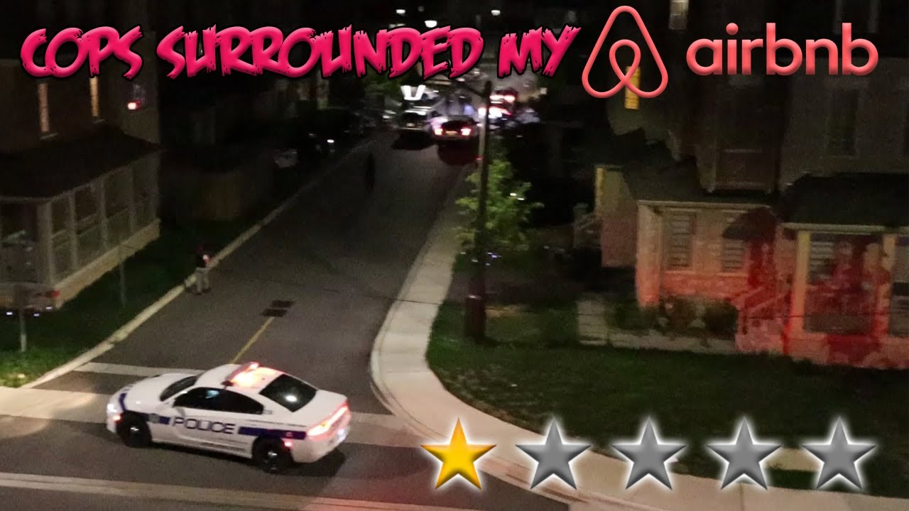 COPS SURROUNDED MY AIR BNB (OMG)