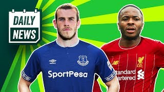 Raheem Sterling open to Liverpool RETURN + Bale to join Everton? ► Daily News