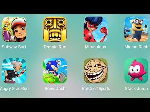 TrollQuest Sports,Sonic Dash,Subway Surf,Angry Gran Run,Temple Run,Minion,Miraculous,Angry Bird 2