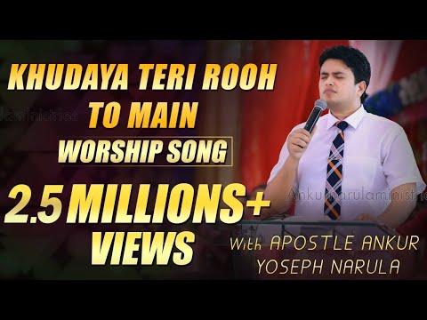 Khudaya Teri Rooh Toh Main With Apostle Ankur Narula | Live Worship Song