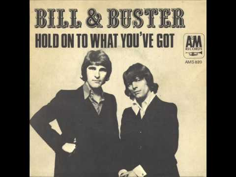 Bill & Buster - Hold on to What You've Got (1971)