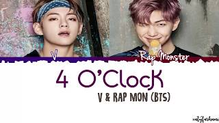 BTS V x Rap Monster – 4 O'CLOCK (네시) Lyrics [Color Coded_Han_Rom_Eng]