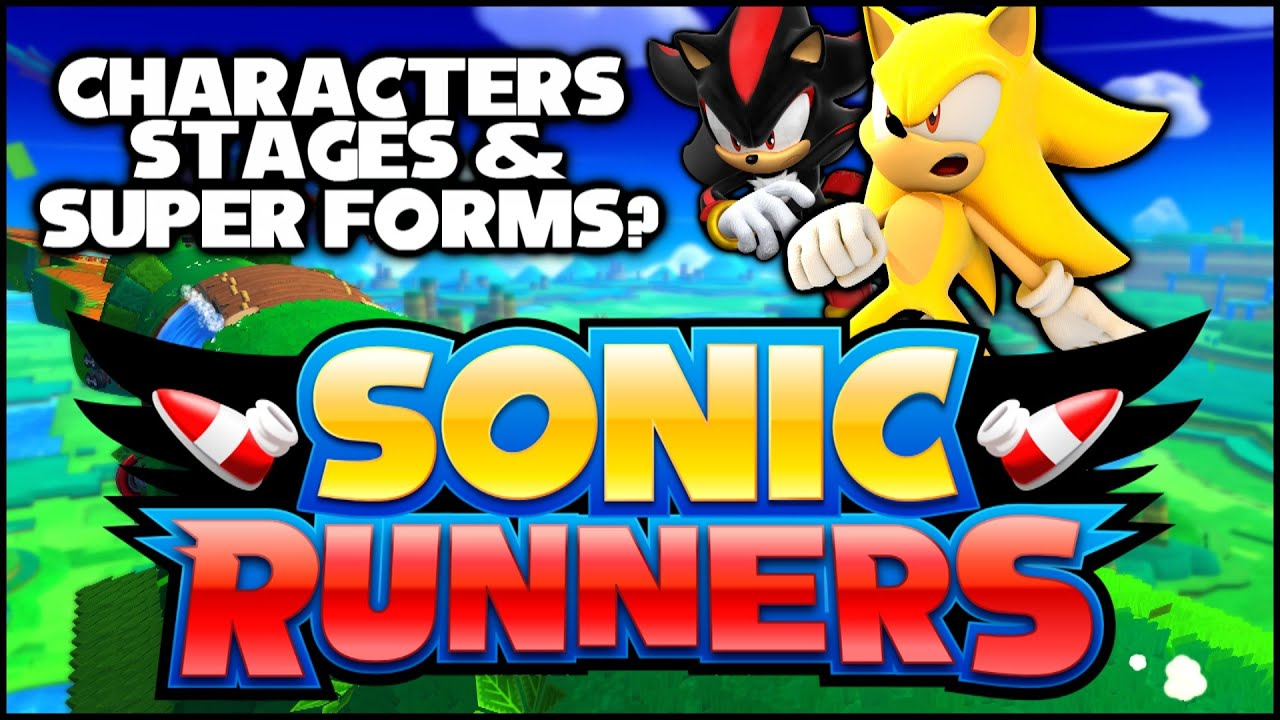 Sonic Runners Playable Characters Stages Super Forms