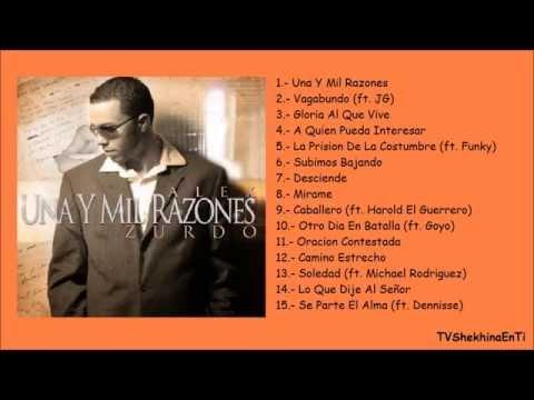 Alex Zurdo - Álbum Completo: Una y mil razones (2007)