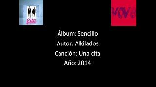 Alkilados - Una cita [Lyrics - Letra]