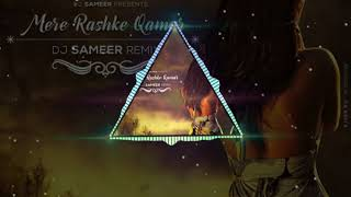 Mere Rashke Qamar- Dj Sameer Remix