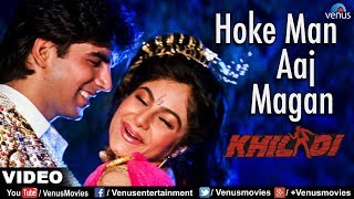 Hoke Man Aaj Magan Full Video Song | Khiladi | Akshay Kumar, Ayesha Jhulka