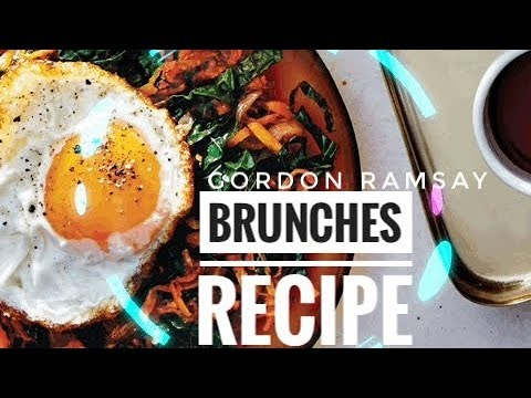 Excellent Brunches Recipe By Gordon Ramsay Almost Anything