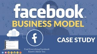 Facebook Business Model | Case Study | How Facebook Earns?