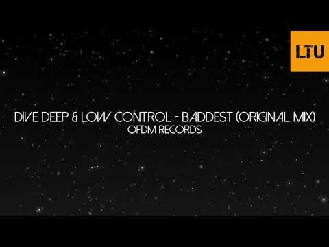 Dive Deep & Low Control - Baddest (Original Mix) | OFDM Records