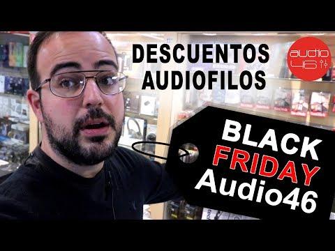 Black friday Audiófilo. Los mejores descuentos de audio46