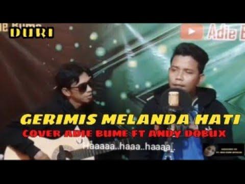 gerimis-melanda-hati-(lirik)-cover-adie-bume-ft-andy-dobux-adem-banget