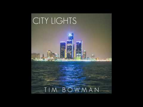 Tim Bowman - City Lights [Audio Only]