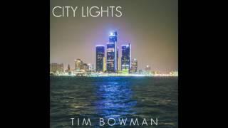 Tim Bowman City Lights Audio Only