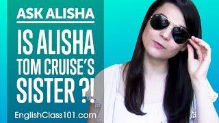 Is Alisha Tom Cruise's sister ?! Ask Alisha