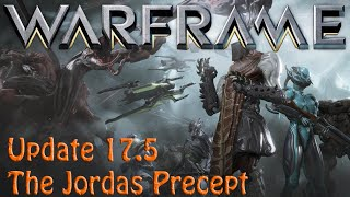 Warframe - Update 17.5: The Jordas Precept