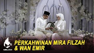 Perkahwinan Mira Filzah & Wan Emir | Melodi (2020)
