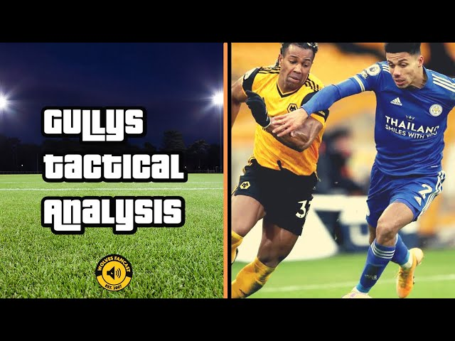 Wolves 0-0 Leicester | Gully's Tactical Analysis