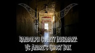 Randolph County Infirmary vs Andre's Ghost Boxes -- Winchester, Indiana