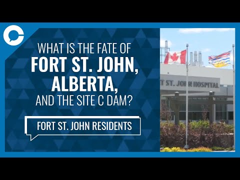 Voices of Canada: The Fate of Fort St. John, AB Amidst Site C Construction Uncertainty