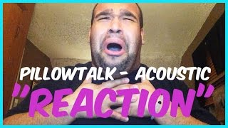"ZAYN MALIK - PILLOWTALK ""ACOUSTIC"" [REACTION]"