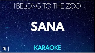 I Belong To The Zoo - Sana (KaraokeAcoustic Instrumental)