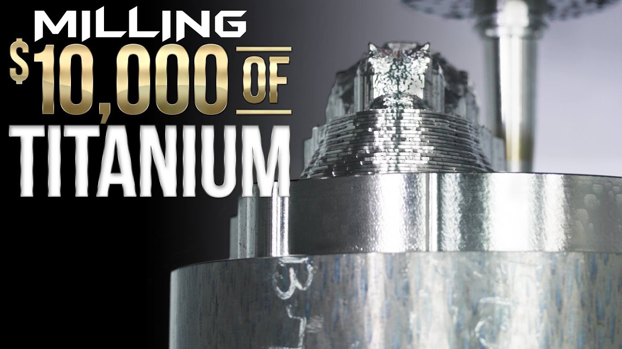 MILLING $10,000 of TITANIUM | Most Epic Project To Date!!!