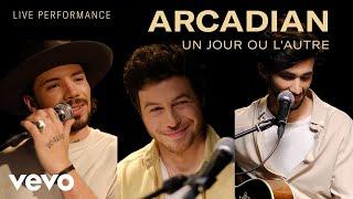 Arcadian - Un jour ou l'autre - Live Performance | Vevo