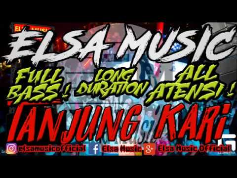 ELSA MUSIC TANJUNG KARI ALL ATENSI !!!