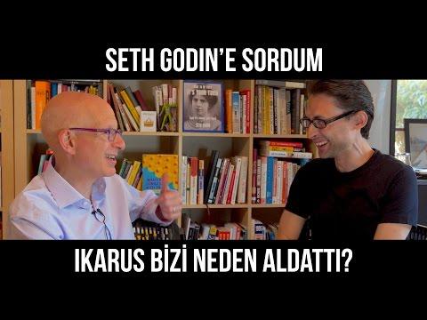 Seth Godin'e sordum: Ikarus bizi neden aldattı?