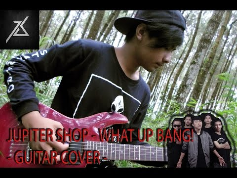 JUPITER SHOP - WHAT UP BANG! ( Guitar Cover )