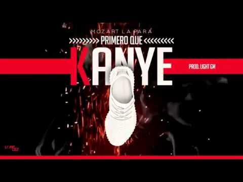 Mozart La Para   Primero Que Kanye