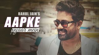 Aapke Pyar Mein Hum Unplugged Cover by Rahul Jain Mp3 Song Download