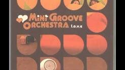 Mini Groove Orchestra  love